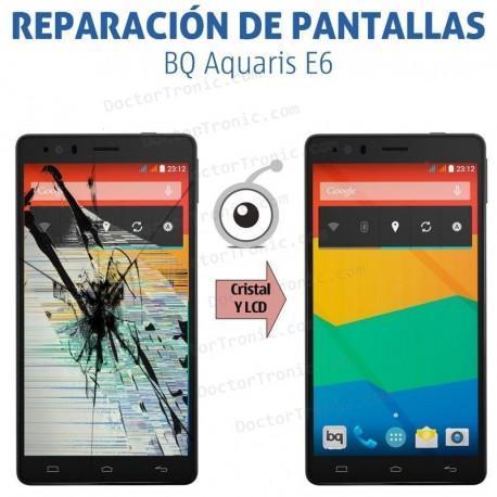 Cambio pantalla BQ Aquaris E6