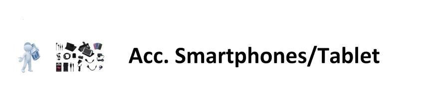Acc. Smartphones/Tablet